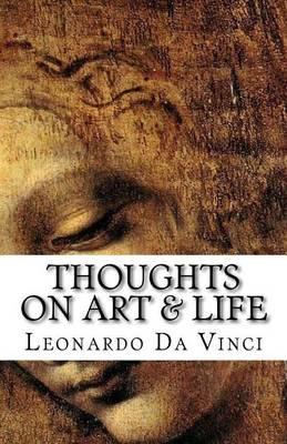 Thoughts on Art & Life by Leonardo Da Vinci