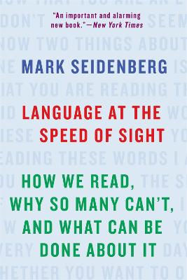 Language at the Speed of Sight by Mark Seidenberg