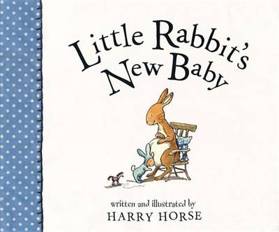 Little Rabbit's New Baby by Harry Horse