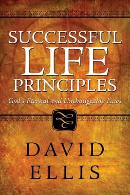 Successful Life Principles by David Ellis