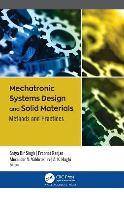 Mechatronic Systems Design and Solid Materials: Methods and Practices book