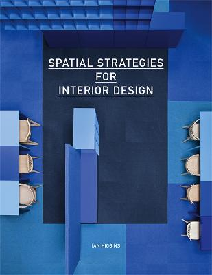 Spatial Strategies for Interior Design by Ian Higgins