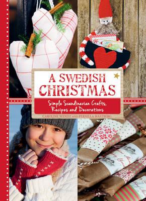 A Swedish Christmas by Caroline Wendt