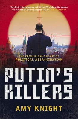 Putin's Killers: The Kremlin and the Art of Political Assassination book