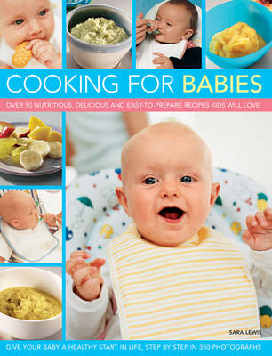 Cooking for Babies by Sara Lewis