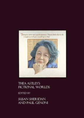Thea Astley's Fictional Worlds by Susan Sheridan