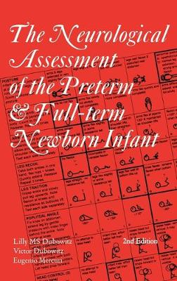 Neurological Assessment of the Preterm and Fullterm Newborn Infant by Lilly M. S. Dubowitz