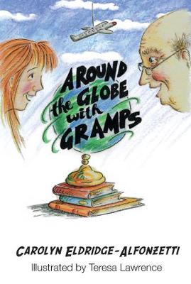 Around the Globe with Gramps by Carolyn Eldridge-Alfonzetti