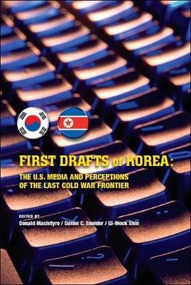 First Drafts of Korea by Donald Macintyre