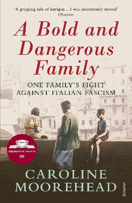 Bold and Dangerous Family by Caroline Moorehead