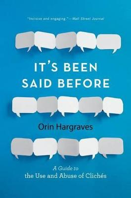 It's Been Said Before by Orin Hargraves