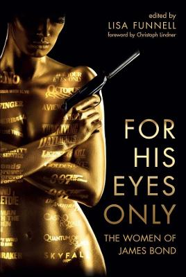 For His Eyes Only: The Women of James Bond book
