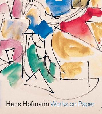 Hans Hofmann by Karen Wilkin