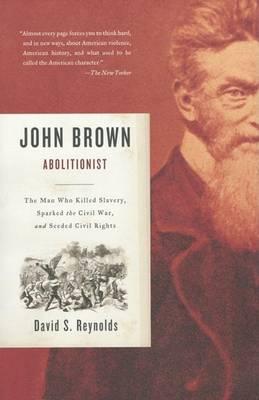 John Brown, Abolitionist by David S Reynolds