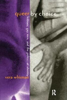 Queer By Choice by Vera Whisman
