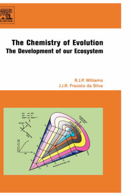 The Chemistry of Evolution by R. J. P. Williams