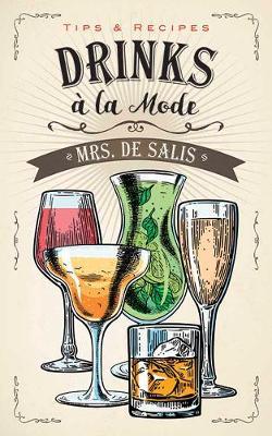 Drinks a la Mode by Harriet De Salis