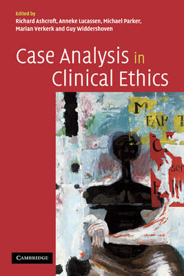 Case Analysis in Clinical Ethics by Richard Ashcroft
