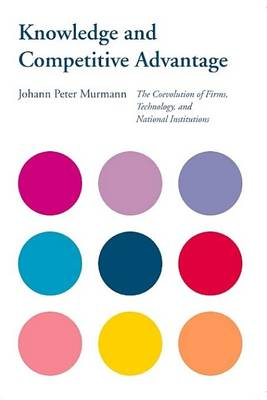 Knowledge and Competitive Advantage by Johann Peter Murmann