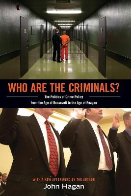Who Are the Criminals? by John Hagan