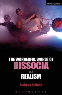 'Wonderful World of Dissocia' and 'Realism' by Anthony Neilson