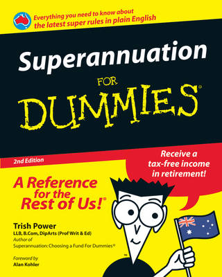 Superannuation For Dummies by Trish Power
