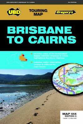Brisbane to Cairns Map 444 5th ed by UBD Gregory's