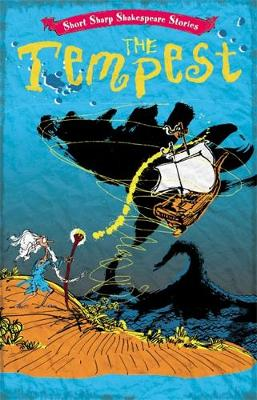 Short, Sharp Shakespeare Stories: The Tempest by Tom Morgan-Jones