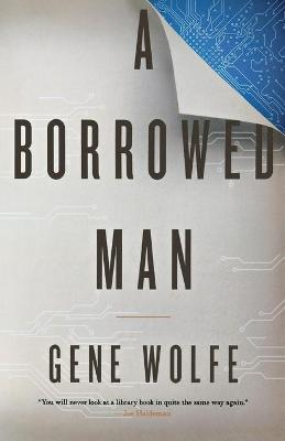 A Borrowed Man by Gene Wolfe