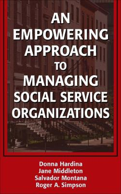 Empowering Approach to Managing Social Service Organizations book