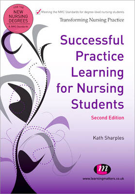 Successful Practice Learning for Nursing Students by Kath Sharples