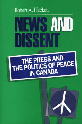 News and Dissent by Robert A. Hackett