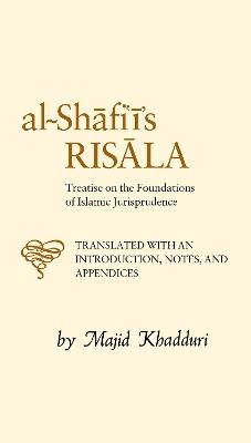 Al-Shafi'i's Risala by Muhammad Ibn Idris al-Shafi'i