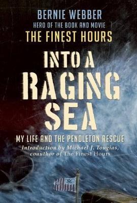 Into a Raging Sea by Bernie Webber