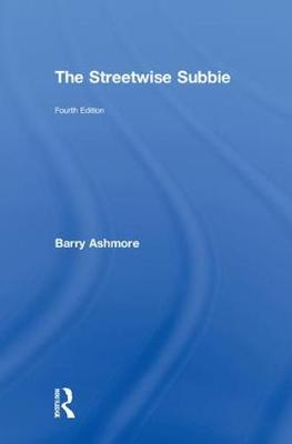 The Streetwise Subbie, 4th Edition by Barry J Ashmore