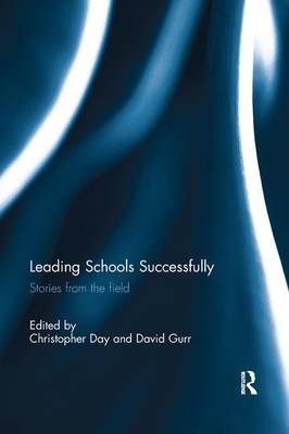 Leading Schools Successfully by Christopher Day