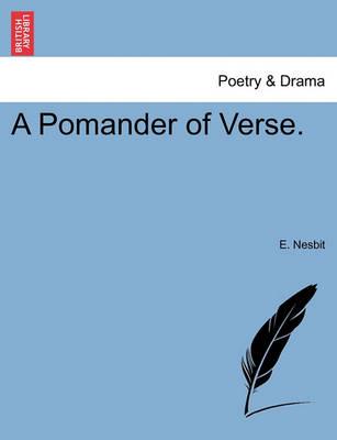 A Pomander of Verse. by E Nesbit