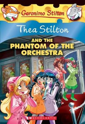 Thea Stilton #29: Thea Stilton and the Phantom of the Orchestra by Thea Stilton