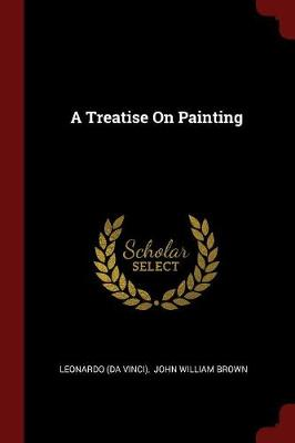 Treatise on Painting by Leonardo Da Vinci