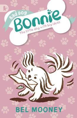 Bad Dog Bonnie by Bel Mooney