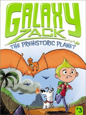 Galaxy Zack: Prehistoric Planet by Ray O'Ryan