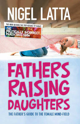 Fathers Raising Daughters (1 Volume Set) by Nigel Latta