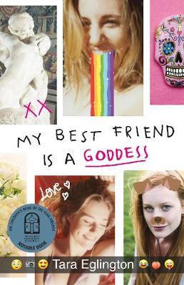 My Best Friend is a Goddess by Tara Eglington