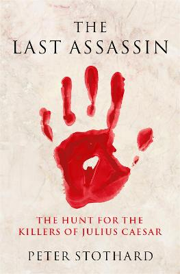 The Last Assassin by Peter Stothard