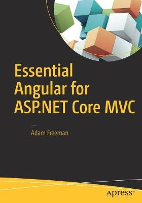 Essential Angular for ASP.NET Core MVC by Adam Freeman