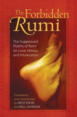 Forbidden Rumi by Jelaluddin Rumi