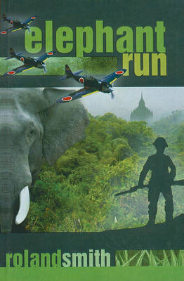 Elephant Run by Roland Smith