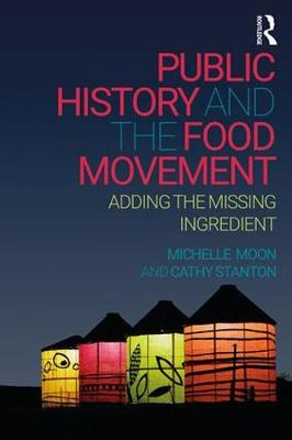 Public History and the Food Movement by Michelle Moon