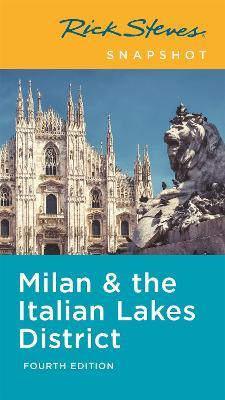 Rick Steves Snapshot Milan & the Italian Lakes District (Fourth Edition) by Rick Steves