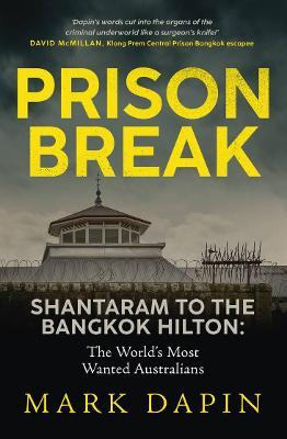 Prison Break: Shantaram to the Bangkok Hilton, The World's Most Wanted Australians book